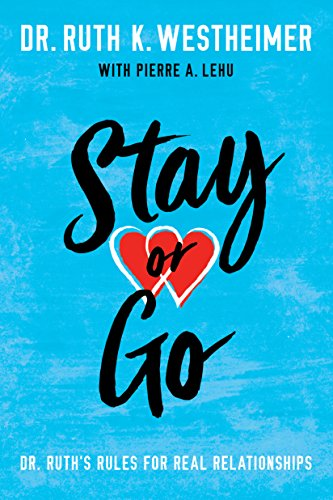 Stay or Go: Dr. Ruth's Rules for Real Relationships (English Edition)