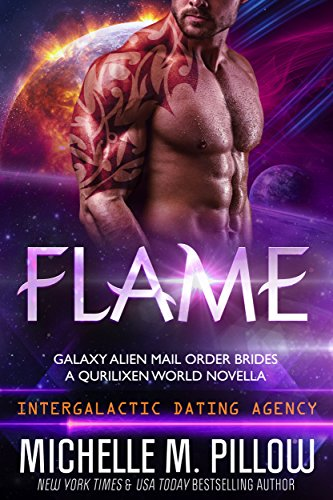 Flame: A Qurilixen World Novella: Intergalactic Dating Agency (Galaxy Alien Mail Order Brides Book 2)