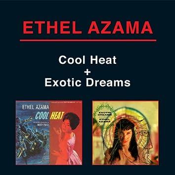 Cool Heat + Exotic Dreams