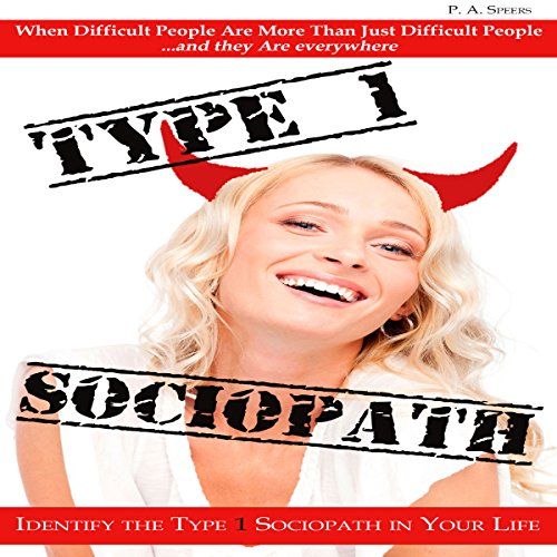Type 1 Sociopath: When Difficult People Are More than Just Difficult People audiobook cover art