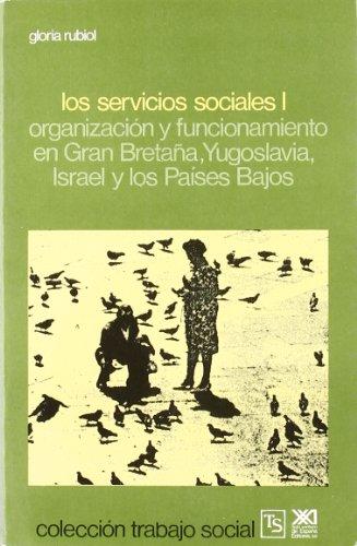 Los servicios sociales, I: Organización y funcionamiento en Gran Bretaña, Yugoslavia, Israel y los Países Bajos (Trabajo social)
