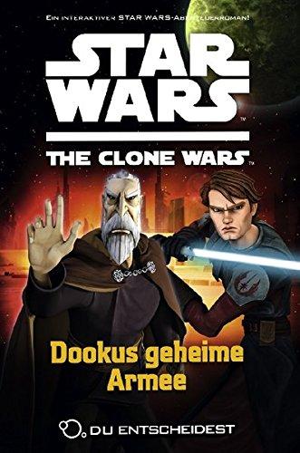 Star Wars - The Clone Wars: Du entscheidest, Bd. 3: Dookus geheime Armee