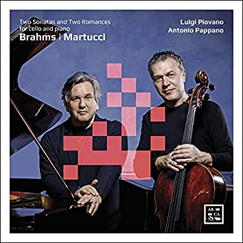 Brahms: Two Sonatas for Cello and Piano - Martucci: Two Romances for Cello and Piano