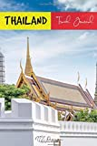 Thailand Travel Journal: Temple of the Emerald Buddha Blank Lined Notebook for Travels And Adventure Of Your Trip Nature Field Hut Graubunden Matte ... X 9 Inches 15.24 X 22.86 Centimetre 111 Pages