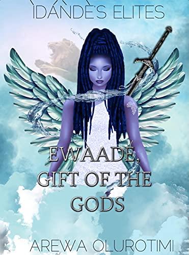 Ẹwàadé: Gift of the Gods (Ìdáǹdè's Elite Book 2) (English Edition)