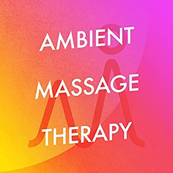 Ambient Massage Therapy