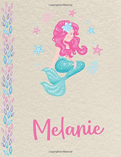 Melanie: Personalized Mermaid SketchBook for girls, great gifts for kids. Large sketch book with pink Name for drawing, sketching, Doodling or ... (sketch books for kids 8.5x11 110 pages )