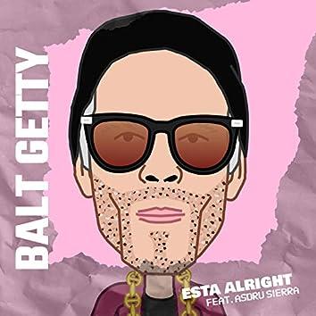 Esta Alright (feat. Asdru Sierra)