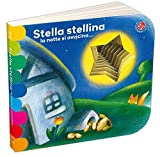 Stella stellina la notte si avvicina.... Ediz. a colori