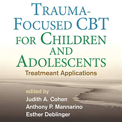 Trauma-Focused CBT for Children and Adolescents audiobook cover art