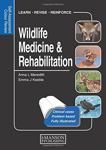 Wildlife Medicine and Rehabilitation: Self-Assessment Color Review (Veterinary Self-Assessment Color Review Series)