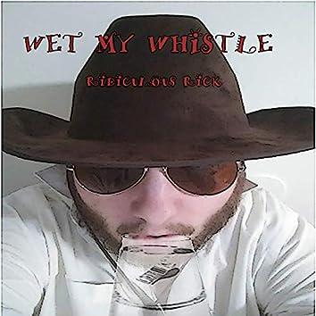 Wet My Whistle