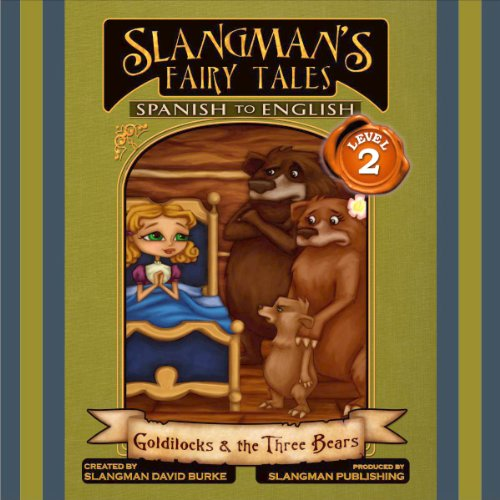 『Slangman's Fairy Tales: Spanish to English, Level 2 - Goldilocks and the 3 Bears』のカバーアート