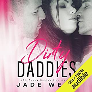 Dirty Daddies                   By:                                                                                                                                 Jade West                               Narrated by:                                                                                                                                 Stacey Holmes,                                                                                        Joel Leslie,                                                                                        Smutty McDiarmid                      Length: 7 hrs and 56 mins     75 ratings     Overall 4.2