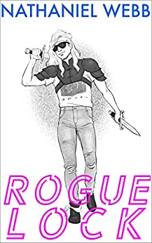 Roguelock: A LitRPG Adventure (The Wayfarers Book 1) by [Nathaniel Webb]