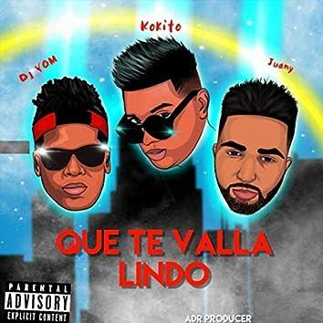 Que Te Valla Lindo (feat. El Kokito & Dj Yom)