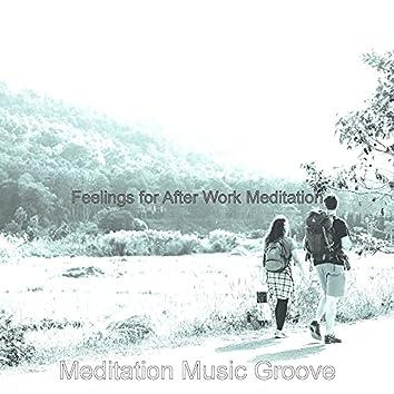 Feelings for After Work Meditation