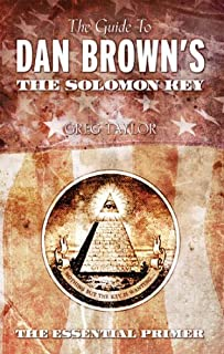 GUIDE TO DAN BROWNS THE SOLOMON KEY: The Essential Primer by Greg Taylor (13-Feb-2006) Paperback