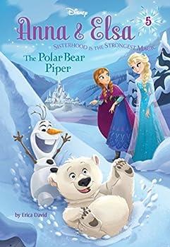 Anna & Elsa #5  The Polar Bear Piper  Disney Frozen   A Stepping Stone Book TM