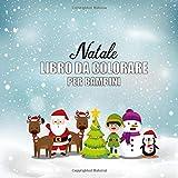 Natale libro da colorare per bambini: 30 disegni da colorare per bambini a tema natalizio (2-7 anni) - Libri da Colorare e Dipingere  (Christmas Coloring Book for Kids)