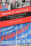 Racing At Altitude The Story of Continental Divide Raceways (English Edition)