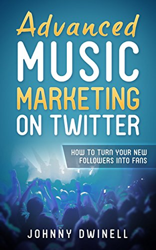 Advanced Music Marketing On Twitter: How To Turn Your New Followers Into Fans