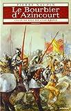 Cycle de Gui de Clairbois, tome 7 - Le Bourbier d'Azincourt