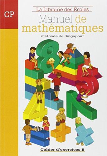 Manuel de mathématiques CP. Méthode de Singapour. Cahier d'exercices B. Per la Scuola elemantare