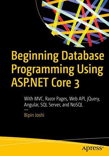 Beginning Database Programming Using ASP NET Core 3 With MVC Razor Pages Web API jQuery Angular product image
