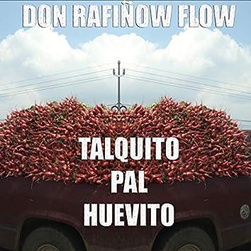 Talquito Pal Huevito