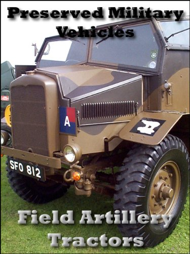 Preserved Military Vehicles - Quad Field Artillery Tractors (English Edition)