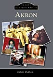 Akron (Images of Modern America) (English Edition)