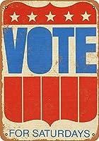 土曜日に投票する壁の金属のポスターレトロなプラークの警告ブリキの看板ヴィンテージの鉄の絵画の装飾オフィスの寝室のリビングルームクラブのための面白いハンギングクラフト