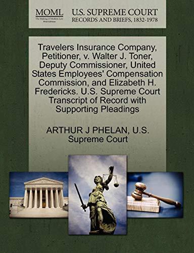 Travelers Insurance Company, Petitioner, V. Walter J. Toner, Deputy Commissioner, United States Employees' Compensation Commission, and Elizabeth H. F