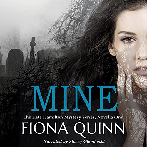 Mine Audiobook By Fiona Quinn cover art