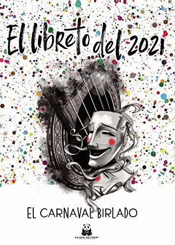 El libreto del 2021. El carnaval birlado