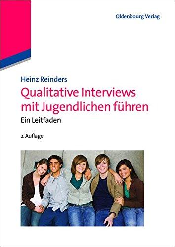 Qualitative Interviews mit Jugendlichen führen: Ein Leitfaden: Ein Leitfaden