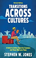 Transitions Across Cultures: A Guide to Culture Shock for Travelers and Those Who Love Them