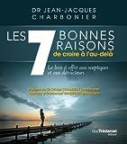 Les 7 bonnes raisons de croire à l'au-delà - Le livre à offrir aux sceptiques et aux détracteurs de Emmanuel Ransford (2012) Broché