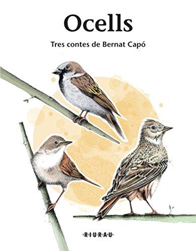 Ocells: Tres contes de Bernat Capó (Catalan Edition)