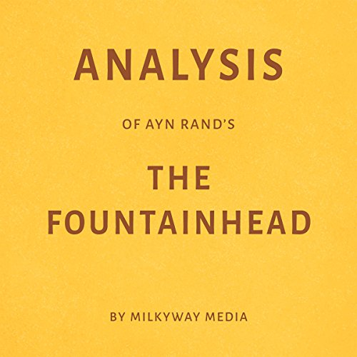 Analysis of Ayn Rand's The Fountainhead by Milkyway Media audiobook cover art