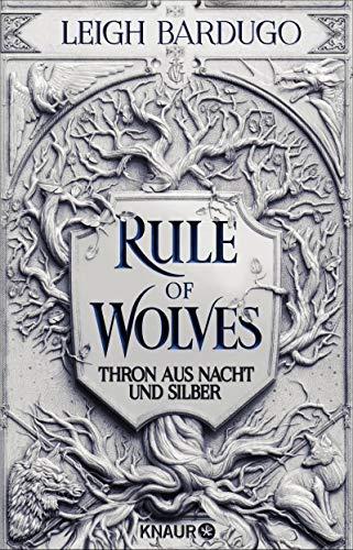 Rule of Wolves: Thron aus Nacht und Silber (Die King-of-Scars-Dilogie 2) (German Edition)