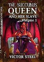 The succubus queen: volume one