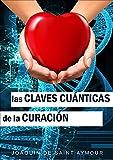 LAS CLAVES CUÁNTICAS DE LA CURACIÓN