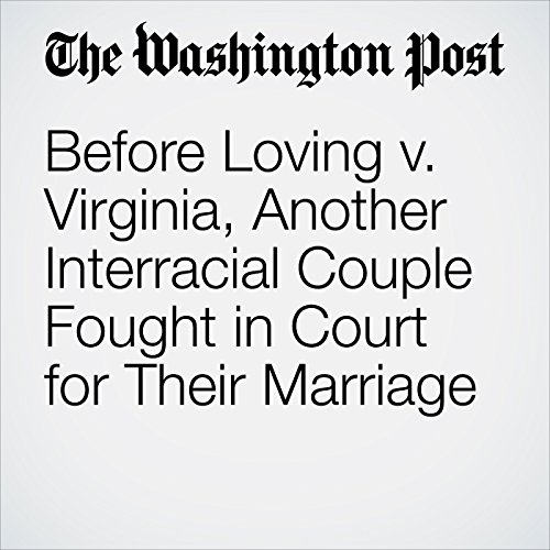 Before Loving v. Virginia, Another Interracial Couple Fought in Court for Their Marriage audiobook cover art