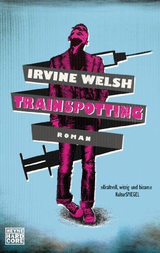 Trainspotting: Roman (German Edition)