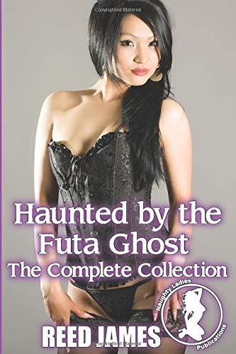 Haunted by the Futa Ghost: The Complete Collection