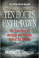 Ten Hours Until Dawn: The True Story of Heroism and Tragedy Aboard the Can Do Kindle Edition