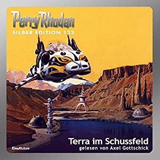 Terra im Schussfeld (Perry Rhodan Silber Edition 123) Titelbild