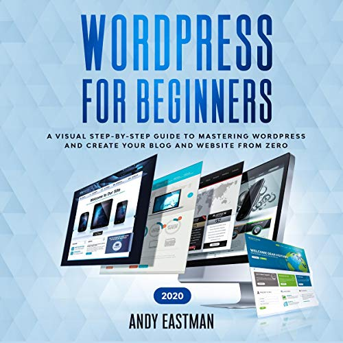 Wordpress for Beginners 2020 Audiobook By Andy Eastman cover art